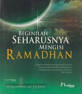 Beginilah Seharusnya Mengisi Ramadhan