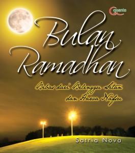 Bulan Ramadhan Bebas dari Belenggu Setan dan Hawa Nafsu