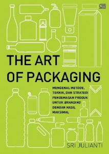 The Art of Packaging Mengenal Metode, Teknik, & Strategi Pengemasan